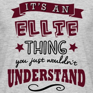 its an ellie name forename thing - Men's T-Shirt