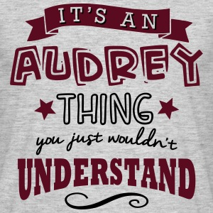 its an audrey name forename thing - Men's T-Shirt