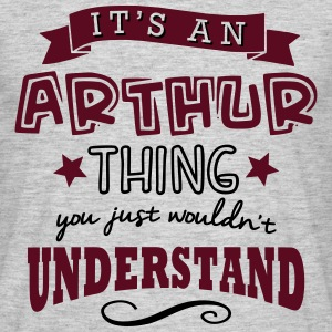 its an arthur name forename thing - Men's T-Shirt