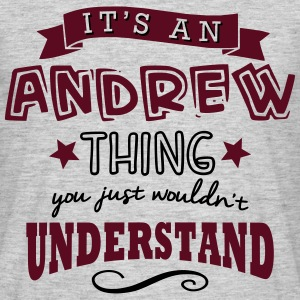 its an andrew name forename thing - Men's T-Shirt