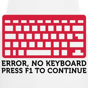 Error: No keyboard. Please press F1!  Aprons - Cooking Apron