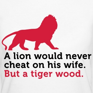Lions are faithful. A Tiger Woods not! T-Shirts - Women's Organic T-shirt