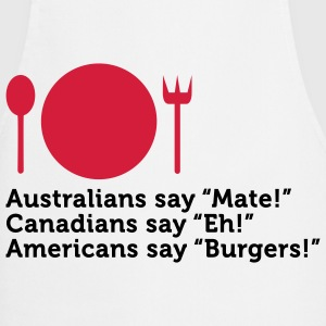 "Everyone says ""Hi"", but Americans say ""Burgers"".  Aprons - Cooking Apron"