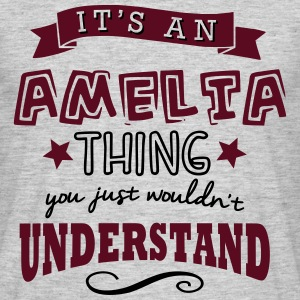 its an amelia name forename thing - Men's T-Shirt