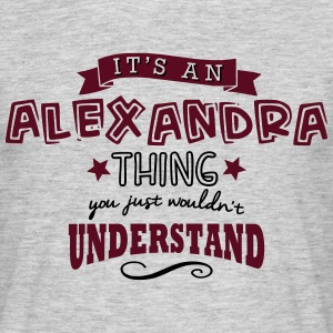 its an alexandra name forename thing - Men's T-Shirt