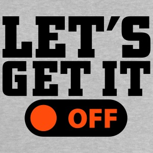 Let's get it off Camisetas - Camiseta bebé