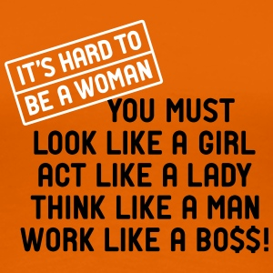 hard to be a woman work like a boss Girls Power T-Shirts - Frauen Premium T-Shirt