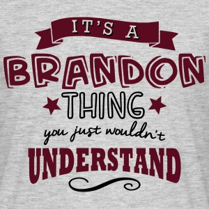 its a brandon name forename thing - Men's T-Shirt