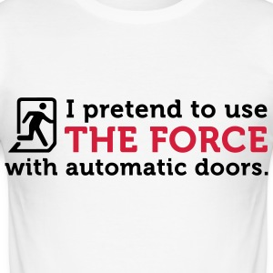 I open doors with the power of the Jedi! T-Shirts - Men's Slim Fit T-Shirt