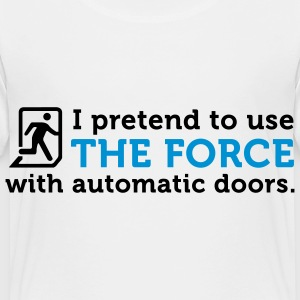 I open doors with the power of the Jedi! Shirts - Kids' Premium T-Shirt