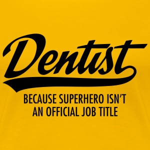 Dentist - Superhero T-Shirts - Frauen Premium T-Shirt