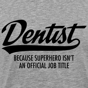 Dentist - Superhero T-Shirts - Men's Premium T-Shirt