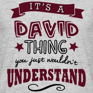 its a david name forename thing - Men's T-Shirt