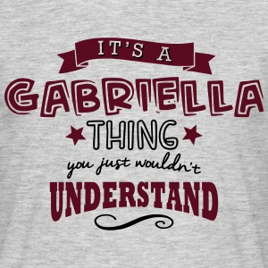 its a gabriella name forename thing - Men's T-Shirt
