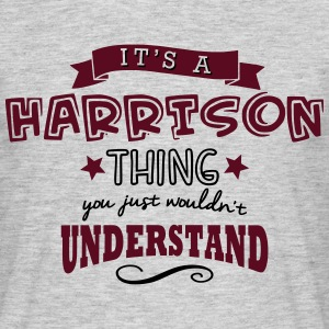 its a harrison name forename thing - Men's T-Shirt