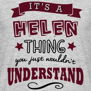its a helen name forename thing - Men's T-Shirt