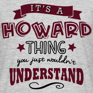 its a howard name forename thing - Men's T-Shirt