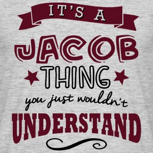 its a jacob name forename thing - Men's T-Shirt