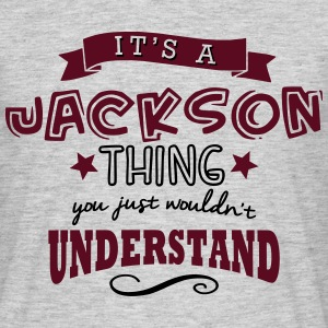 its a jackson name forename thing - Men's T-Shirt