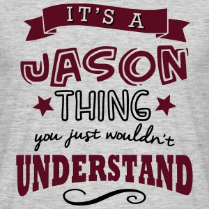its a jason name forename thing - Men's T-Shirt