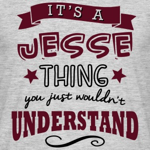 its a jesse name forename thing - Men's T-Shirt