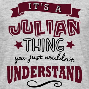 its a julian name forename thing - Men's T-Shirt
