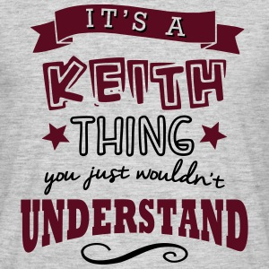 its a keith name forename thing - Men's T-Shirt
