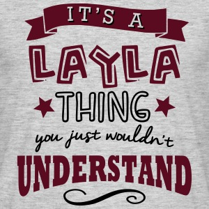 its a layla name forename thing - Men's T-Shirt