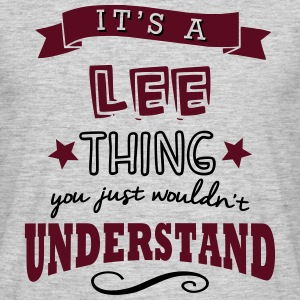 its a lee name forename thing - Men's T-Shirt