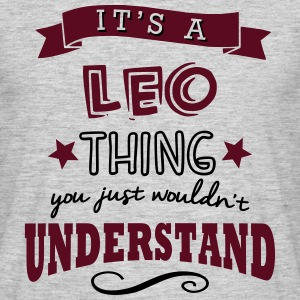 its a leo name forename thing - Men's T-Shirt