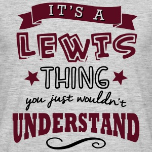 its a lewis name forename thing - Men's T-Shirt
