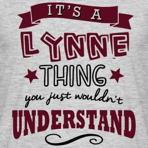 its a lynne name forename thing - Men's T-Shirt