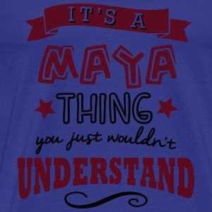 its a maya name forename thing - Men's Premium T-Shirt