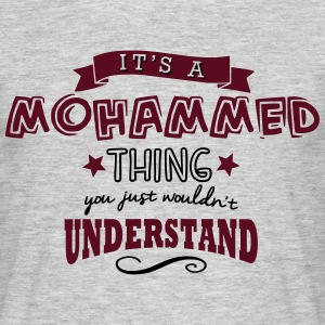 its a mohammed name forename thing - Men's T-Shirt