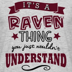 its a raven name forename thing - Men's T-Shirt