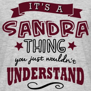 its a sandra name forename thing - Men's T-Shirt