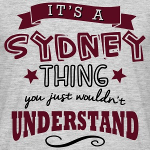 its a sydney name forename thing - Men's T-Shirt