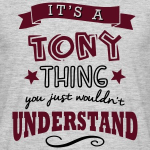 its a tony name forename thing - Men's T-Shirt