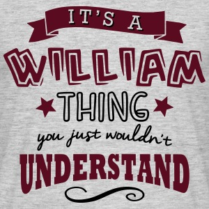 its a william name forename thing - Men's T-Shirt