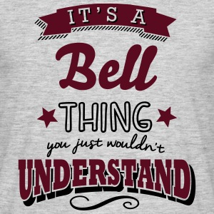 its a bell surname thing you just wouldn - Men's T-Shirt
