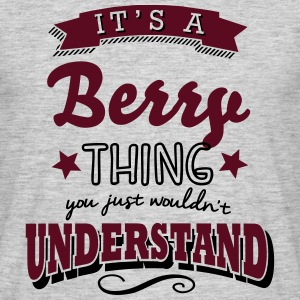 its a berry surname thing you just would - Men's T-Shirt