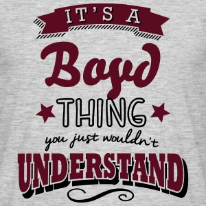 its a boyd name surname thing - Men's T-Shirt