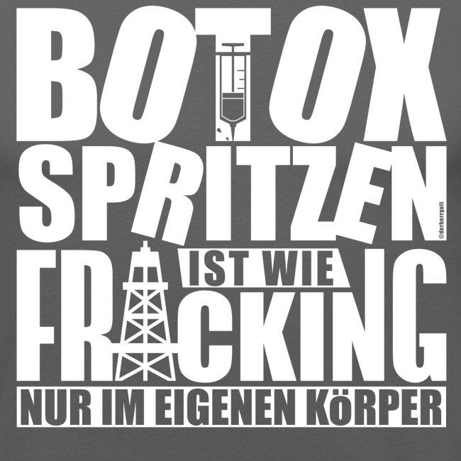 Botox spritzen ist wie Fracking ... nur im eigenen Körper