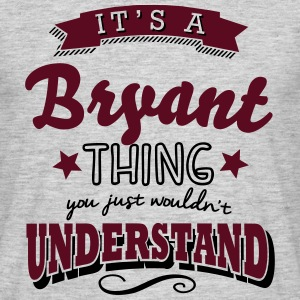 its a bryant name surname thing - Men's T-Shirt