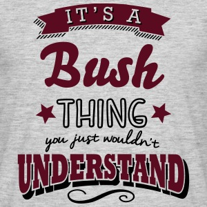 its a bush name surname thing - Men's T-Shirt