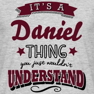 its a daniel name surname thing - Men's T-Shirt