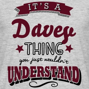 its a davey name surname thing - Men's T-Shirt