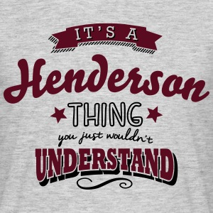 its a henderson name surname thing - Men's T-Shirt