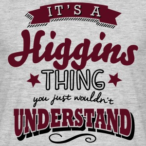 its a higgins name surname thing - Men's T-Shirt