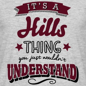 its a hills name surname thing - Men's T-Shirt